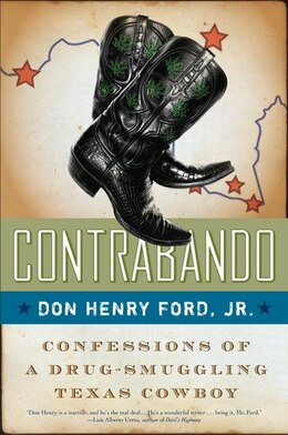 Book Contrabando: Confessions of a Drug-Smuggling Texas Cowboy by Don Henry, Jr. Ford