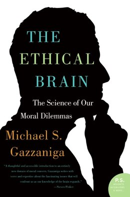 Book The Ethical Brain: The Science of Our Moral Dilemmas by Michael S. Gazzaniga