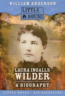 Book Laura Ingalls Wilder: A Biography by William Anderson