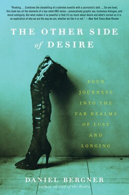 Book The Other Side of Desire: Four Journeys into the Far Realms of Lust and Longing by Daniel Bergner