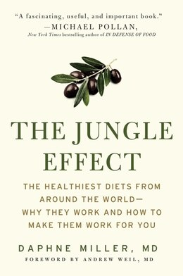 Book The Jungle Effect: Healthiest Diets from Around the World--Why They Work and How to Make Them Work… by Daphne, M.d. Miller