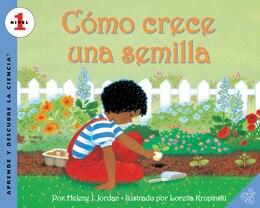 Book Como crece una semilla: Como crece una semilla by Helene J. Jordan