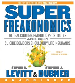 Book Superfreakonomics Cd: Global Cooling, Patriotic Prostitutes, and Why Suicide Bombers Should Buy… by Steven D. Levitt