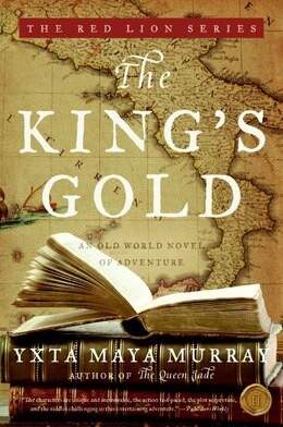 Book The King's Gold: An Old World Novel of Adventure by Yxta Maya Murray