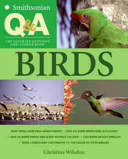 Smithsonian Q & A: Birds: The Ultimate Question and Answer Book by Christina Wilsdon
