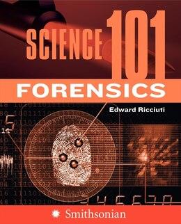Book Science 101: Forensics: Forensics by Edward Ricciuti