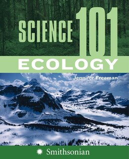 Book Science 101: Ecology: Ecology by Jennifer Freeman