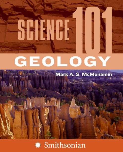 Science 101: Geology: Geology by Mark A. S. McMenamin