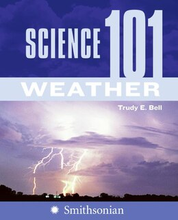 Book Science 101: Weather: Weather by Trudy E. Bell