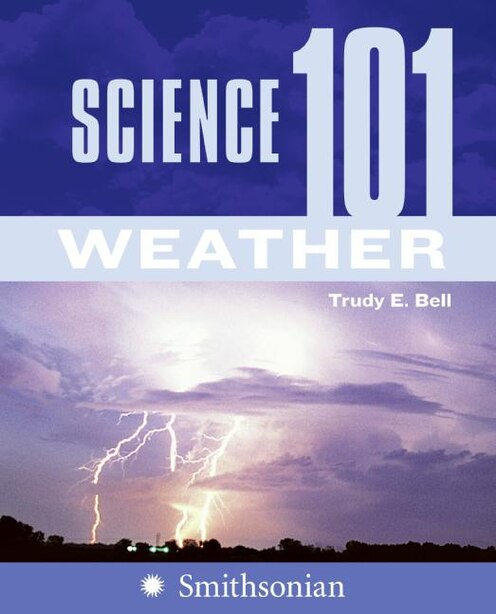 Science 101: Weather: Weather by Trudy E Bell