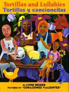 Tortillas And Lullabies/tortillas Y Cancioncitas: Bilingual Spanish-english by Lynn Reiser