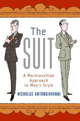 Book The Suit: A Machiavellian Approach to Men's Style by Nicholas Antongiavanni