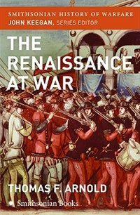 Book The Renaissance At War by Thomas Arnold