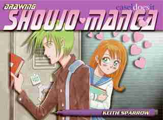 Drawing Shoujo Manga: Easel-does-it: Easel-Does-it by Keith Sparrow