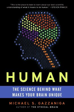 Book Human: The Science Behind What Makes Your Brain Unique by Michael S. Gazzaniga