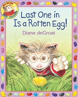 Book Last One in Is a Rotten Egg! by Diane DeGroat