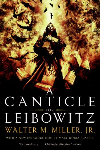 A Canticle For Leibowitz by Walter M. Miller