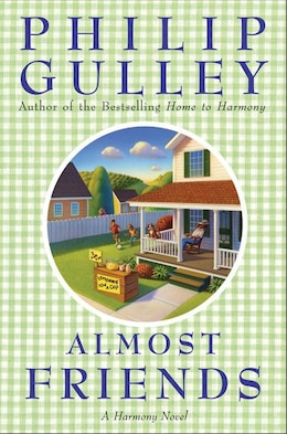 Book Almost Friends: A Harmony Novel by Philip Gulley