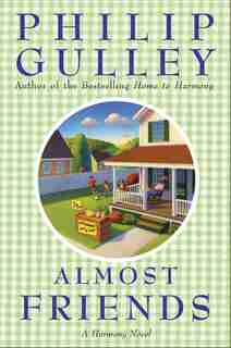 Almost Friends: A Harmony Novel by Philip Gulley