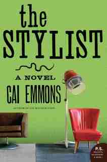 The Stylist: A Novel by Cai Emmons