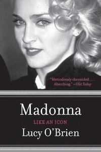 Madonna: Like An Icon: Like An Icon