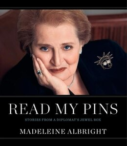Book Read My Pins: Stories from a Diplomat's Jewel Box by Madeleine Albright