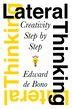 Lateral Thinking: Creativity Step by Step by Edward De Bono
