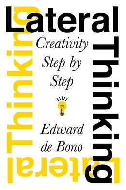 Book Lateral Thinking: Creativity Step by Step by Edward De Bono