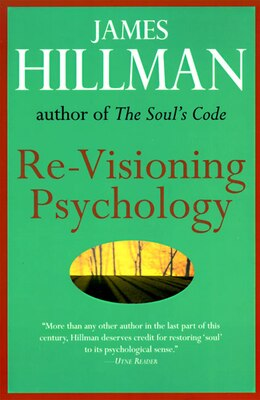Book Re-Visioning Psychology by James Hillman