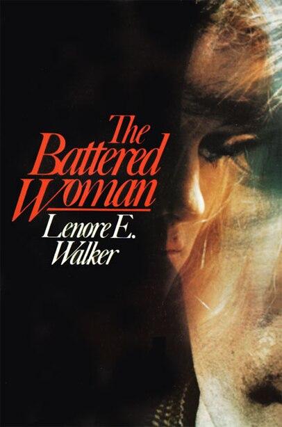 Battered Woman by Lenore E. Walker