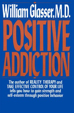 Book Positive Addiction by William, M.D. Glasser