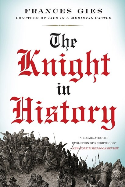 The Knight in History by Frances Gies