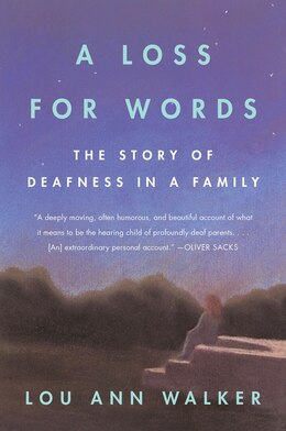 Book A Loss For Words: The Story of Deafness in a Family by Lou Ann Walker