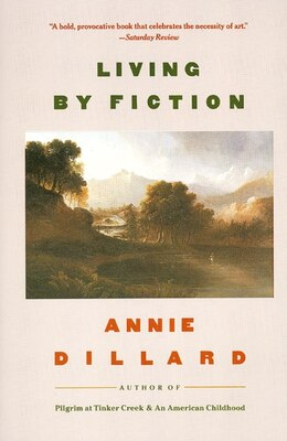 Book Living By Fiction by Annie Dillard