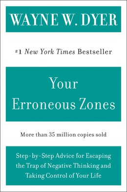 Book Your Erroneous Zones: Step-by-Step Advice for Escaping the Trap of Negative Thinking and Taking… by Wayne W. Dyer