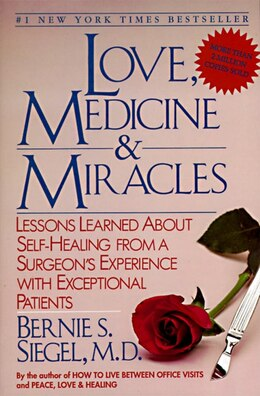 Book Love, Medicine and Miracles: Lessons Learned about Self-Healing from a Surgeon's Experience with… by Bernie S. Siegel