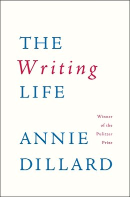 Book The Writing Life by Annie Dillard