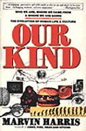 Book Our Kind: Who We Are, Where We Came From, Where We Are Going by Marvin Harris