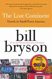 The Lost Continent: Travels In Small Town America by Bill Bryson