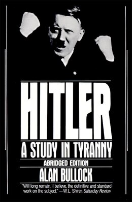 Book Hitler: A Study in Tyranny by Alan Bullock