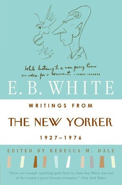 Writings from The New Yorker 1927-1976 by E. B White