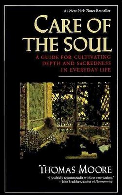 Book Care Of The Soul: A Guide For Cultivating Depth And Sacredness In Everyday Life by Thomas Moore