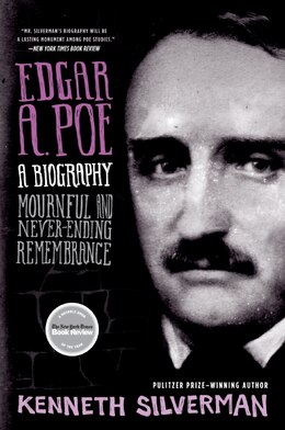 Book Edgar A. Poe: A Biography: Mournful and Never-ending Remembrance by Kenneth Silverman