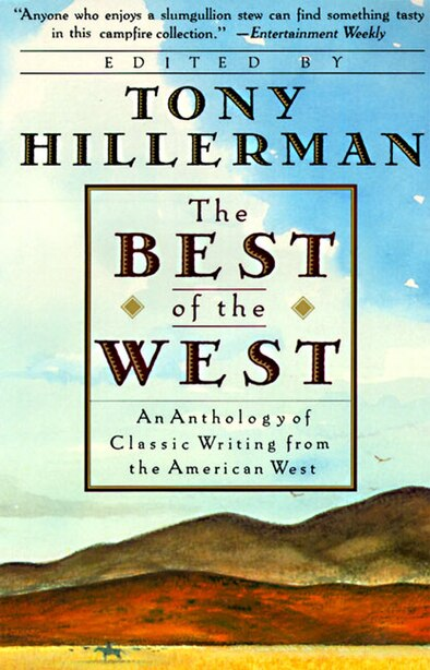 The Best Of The West: Anthology Of Classic Writing From The American West, An by Tony Hillerman