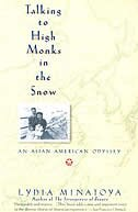 Book Talking To High Monks In The Snow: Asian-american Odyssey, An by Lydia Minatoya