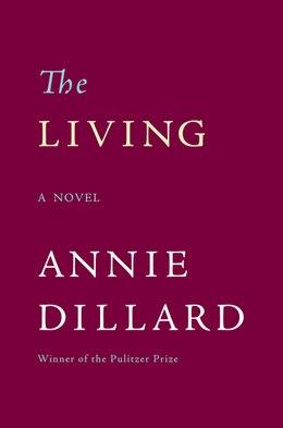 Book The Living: A Novel by Annie Dillard