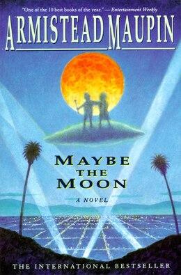Book Maybe The Moon: A Novel by Armistead Maupin