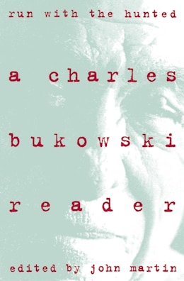 Book Run with the Hunted: A Charles Bukowski Reader by Charles Bukowski