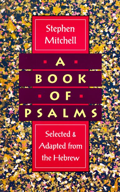 A Book Of Psalms: Selected And Adapted From The Hebrew by Stephen Mitchell
