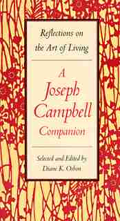A Joseph Campbell Companion: Reflections on the Art of Living by Diane Osbon